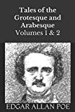 Tales of the Grotesque and Arabesque: Volume 1 and 2