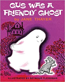gus was a friendly ghost jane thayer seymour fleishman