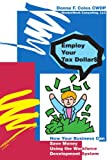 Employ Your Tax Dollars, Donna F. Coles, 0595441335