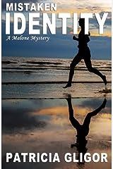 Mistaken Identity (The Malone Mysteries) (Volume 4) by Patricia Gligor (2015-06-05)