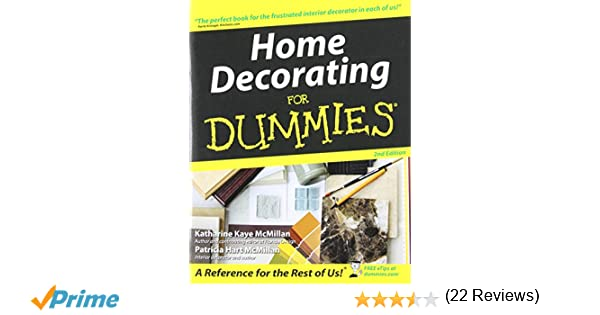 Home Decorating For Dummies Katharine Kaye Mcmillan Patricia Hart Mcmillan 0785555870444 Amazon Com Books