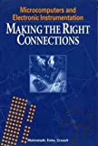 img - for Microcomputers and Electronic Instrumentation: Making the Right Connections by Malmstadt, Howard V., Enke, Christie G., Crouch, Stanley R. (1994) Hardcover book / textbook / text book