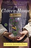 The Clover House: A Novel by Henriette Lazaridis Power front cover