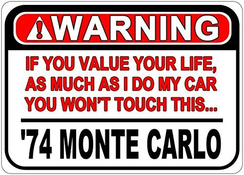 Chevy Monte Carlo Warning Value Your Life Aluminum Caution Sign - 12 X 18 Inches ()