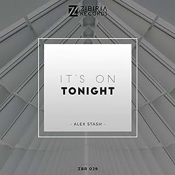 It's on Tonight by Alex Stash on Amazon Music - Amazon com