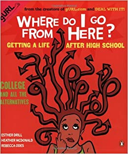 'VERIFIED' Where Do I Go From Here?: Getting A Life After High School. Feedback world Touch Zaldi estamos early