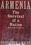 Armenia : The Survival of a Nation, Walker, Christopher J., 0312042302