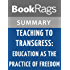 Teaching to Transgress: Education as the Practice of Freedom by Bell Hooks | Summary & Study Guide