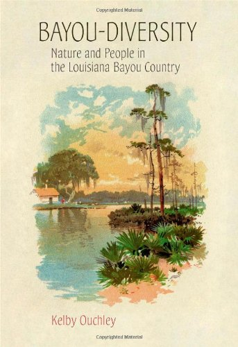 Download Bayou-Diversity: Nature and People in the Louisiana Bayou Country pdf epub