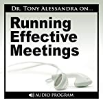 Running Effective Meetings  | Dr. Tony Alessandra