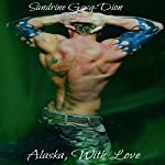 Alaska, with Love | Sandrine Gasq-Dion