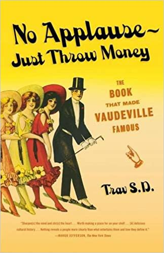 No applause just throw money the book that made vaudeville no applause just throw money the book that made vaudeville famous trav sd 9780865479586 amazon books fandeluxe Gallery