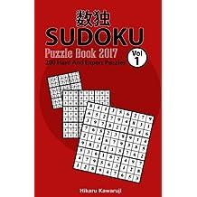 Sudoku: 200 puzzles game 2017 Version (Hard, Expert Mode) (Sudoku Puzzle Book) (Volume 1)