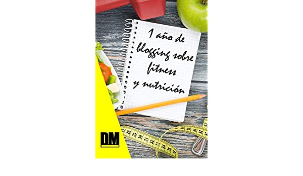 Amazon.com: 1 año de blogging sobre fitness y nutrición ...