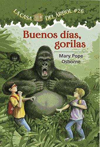 La casa del árbol # 26 Buenos días gorila (Spanish Edition) (La Casa Del Arbol / Magic Tree ()