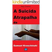 Peça Teatral: A Suicida Atrapalhada