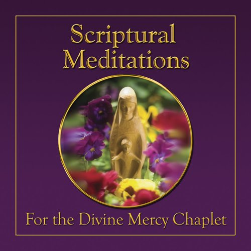 - Scriptural Meditations on the Divine Mercy Chaplet