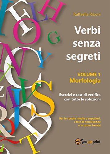Verbi Senza Segreti Volume 1 Morfologia Italian Edition Kindle