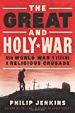 The Great and Holy War, Philip Jenkins, 0062105094
