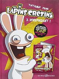 The lapins crétins, tome 3 : Renversant ! par  Thitaume
