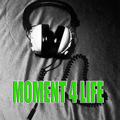 Moment 4 life