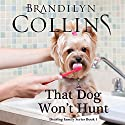 That Dog Won't Hunt: Dearing Family Series, Book 1 Audiobook by Brandilyn Collins Narrated by Melissa Moran