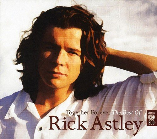 Together Forever: The Best Of Rick Astley (The Best Of Rick Astley)