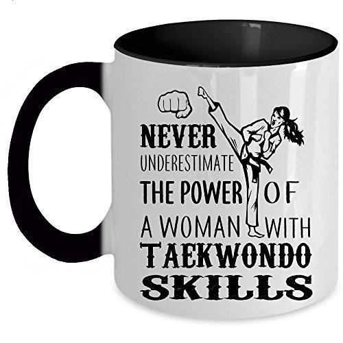 With Taekwondo Skills Coffee Mug, Never Underestimate The Power Of A Woman Accent Mug (Accent Mug - Black)