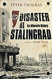 Disaster at Stalingrad: An Alternate History