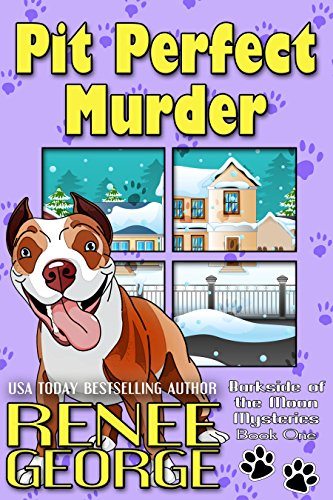 Pit Perfect Murder (Barkside of the Moon Mysteries Book 1) by [George, Renee]