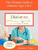 Diabetes Type 1 and 2: The Ultimate Guide to Diabetes(All You Need to Know)