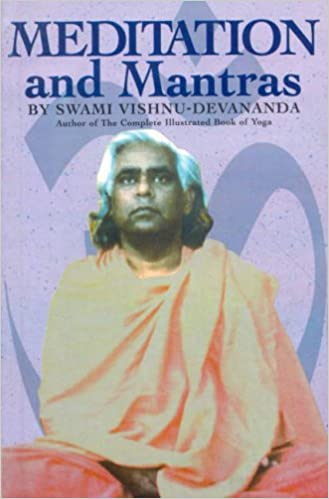 Meditation and Mantras by Swami Vishnu Devananda 1999-12-05 ...