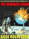 : The Forbidden Dream [Hallmeyer, Destroyer of Worlds #1]