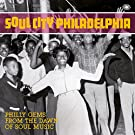 Soul City Philadelphia: Philly Gems