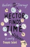 Hector Finds Time (Hector's Journeys)