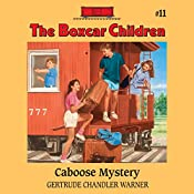 The Caboose Mystery: The Boxcar Children Mysteries, Vol. 11 | Gertrude Chandler Warner