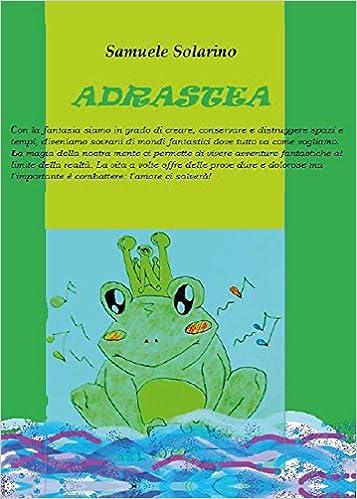 Adrastea (Narrativa per ragazzi): Amazon.es: Samuele ...