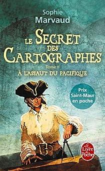 Le Secret des cartographes, tome 2 : A l'assaut du Pacifique par Marvaud