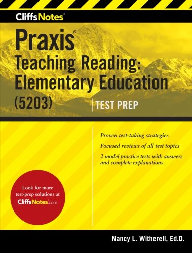 CliffsNotes Praxis Teaching Reading: Elementary Education (5203)