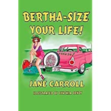 Bertha-Size Your Life (The Bertha Series) (Volume 1)