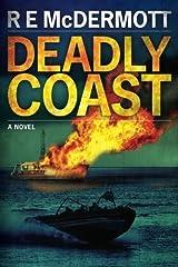 Deadly Coast by R. E. McDermott (2012-09-28)