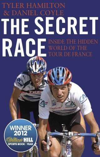 The Secret Race: Inside the Hidden World of the Tour de France: Doping, Cover-ups, and Winning at All Costs by Daniel Coyle (2013-05-09)
