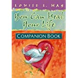 You Can Heal Your Life Companion Book (Hay House Lifestyles)