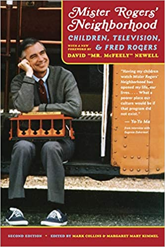 Mister Rogers Neighborhood Children Television And Fred Rogers Amazon Co Uk Mark Collins Editor Margaret Mary Kimmel Editor David Newell Foreword By Books
