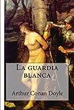 La Guardia Blanca, Arthur Conan Doyle, 1484117255