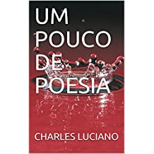 UM POUCO DE POESIA (Portuguese Edition)