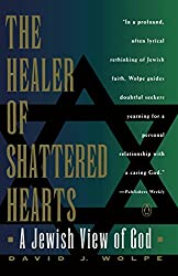 Healer of Shattered Hearts: A Jewish View of God
