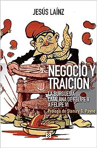 negocio y Tradicion: La burguesía catalana de Felipe V a Felipe VI ...