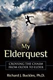 My Elderquest: Crossing the Chasm from Older to Elder