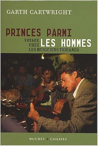 Lire un Princes parmi les hommes : Voyage chez les musiciens tsiganes pdf ebook
